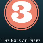 Do you keep the rule of three sacred?
