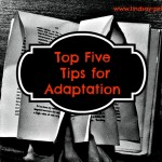 Top Five Tips for Adaptation