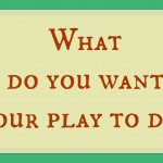 What do you want your Play to do?